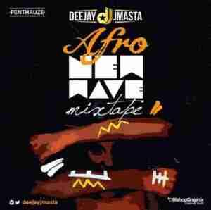 Deejay J Masta - Afro New Wave Mix